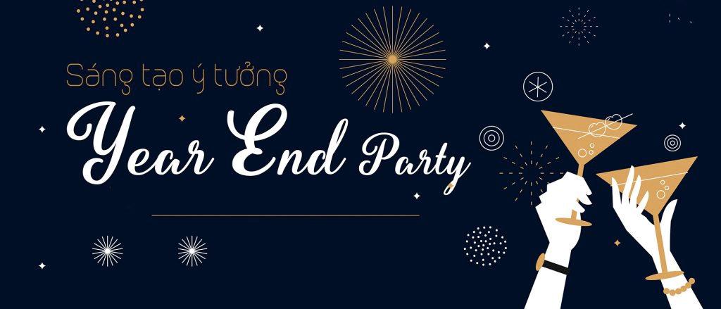 Tổ Chức Sự Kiện Year End Party Với Những Chủ Đề Ấn Tượng