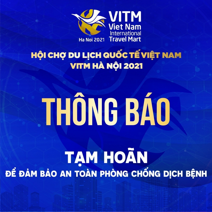 Postpone the opening schedule of Vietnam International Tourism Fair 2021 due to the COVID-19 situation